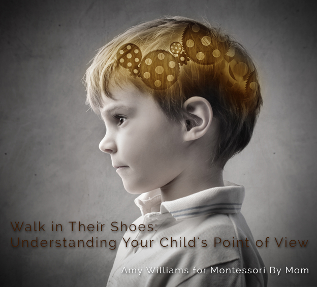 Walk in Their Shoes: Understanding Your Child's Point of View